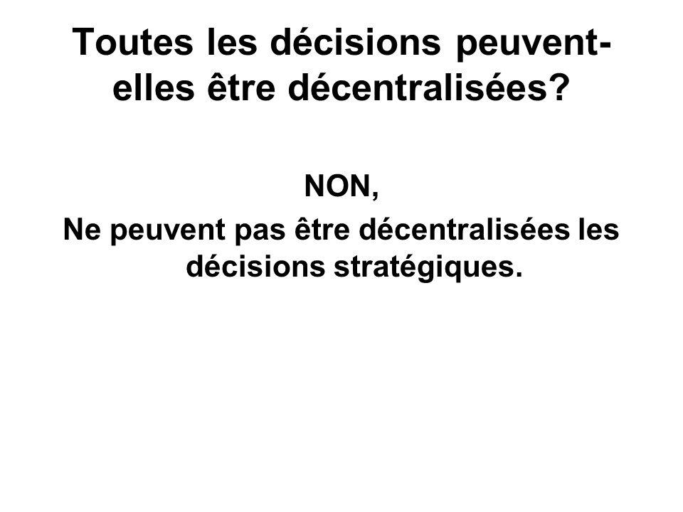 Toutes les décisions peuvent-elles être décentralisées