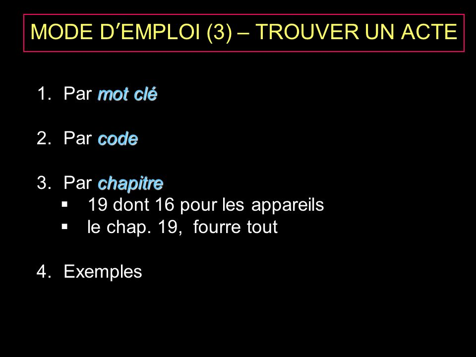 MODE D'EMPLOI (3) – TROUVER UN ACTE