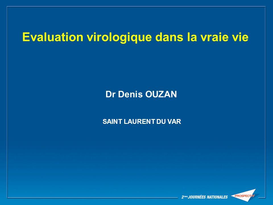 Evaluation virologique dans la vraie vie