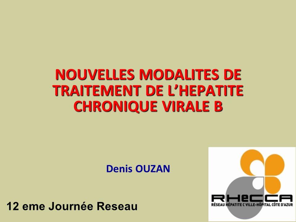 NOUVELLES MODALITES DE TRAITEMENT DE L'HEPATITE CHRONIQUE VIRALE B
