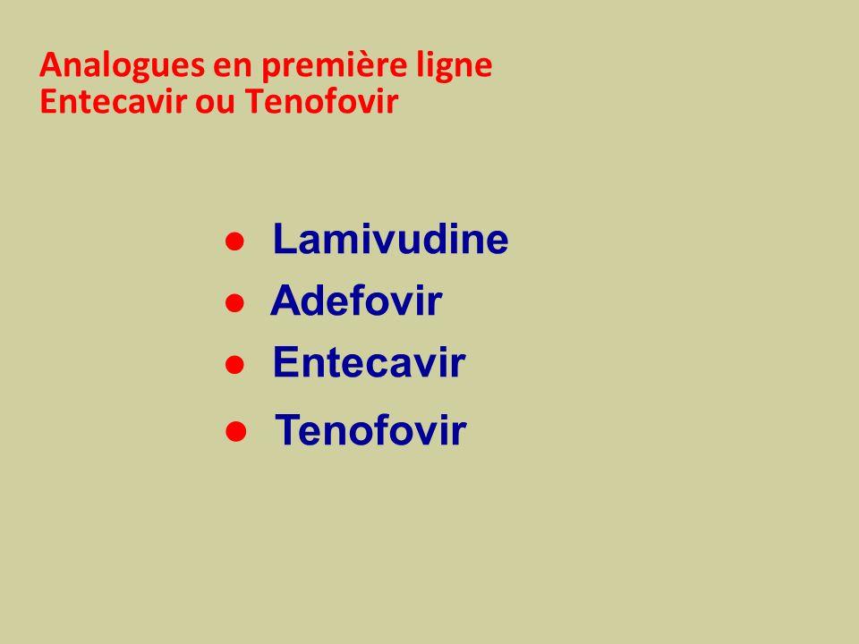 Analogues en première ligne Entecavir ou Tenofovir