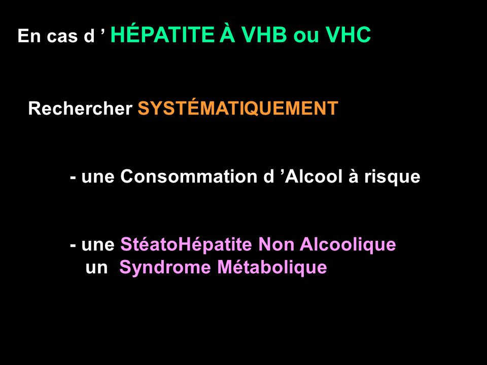 En cas d ' HÉPATITE À VHB ou VHC