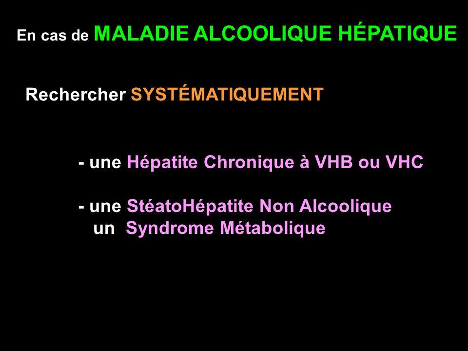 - une Hépatite Chronique à VHB ou VHC