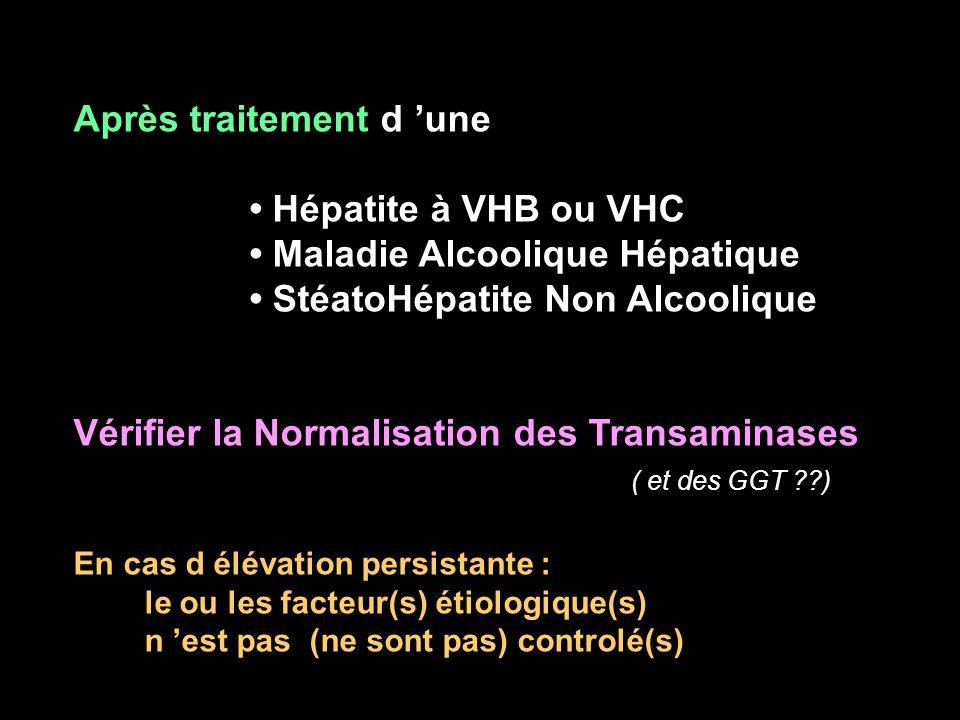 Après traitement d 'une • Hépatite à VHB ou VHC