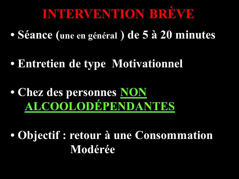 INTERVENTION BRÈVE • Séance (une en général ) de 5 à 20 minutes