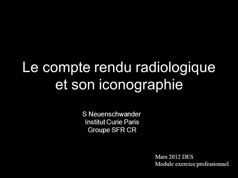 Le compte rendu radiologique et son iconographie