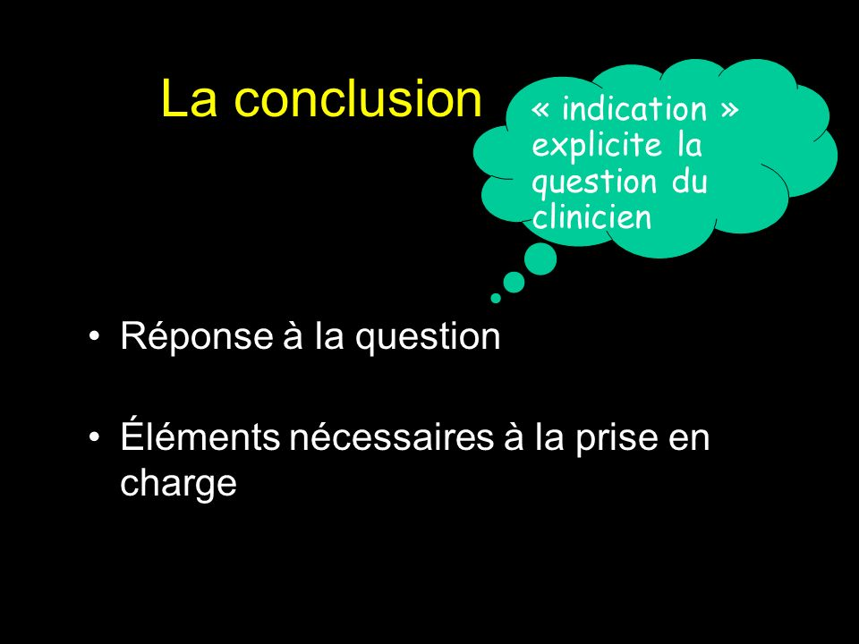 La conclusion Réponse à la question