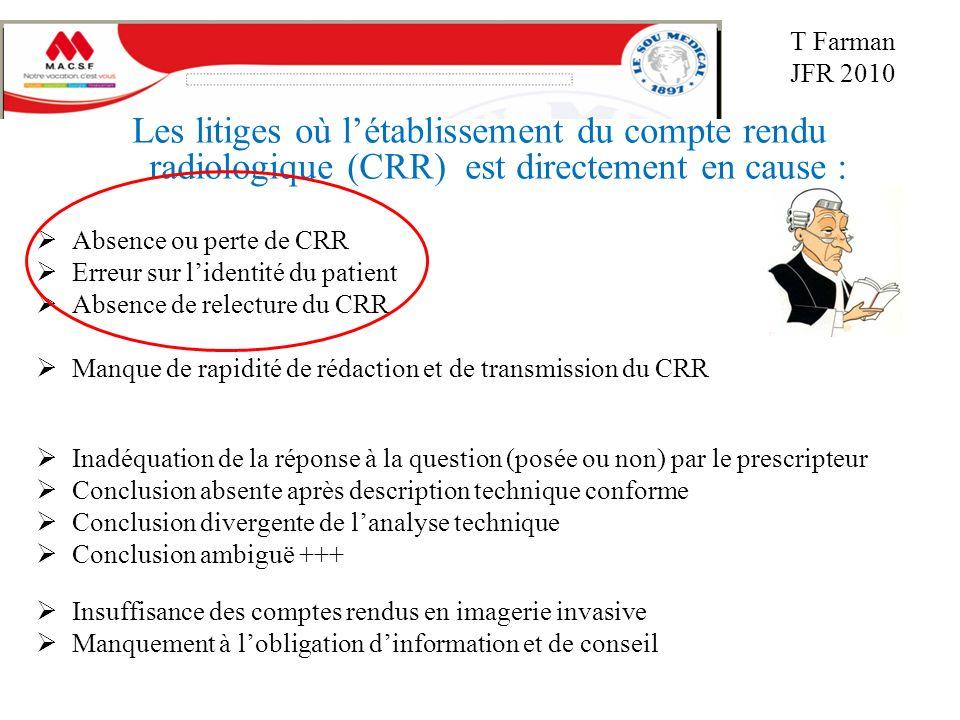 T Farman JFR 2010 Les litiges où l'établissement du compte rendu radiologique (CRR) est directement en cause :