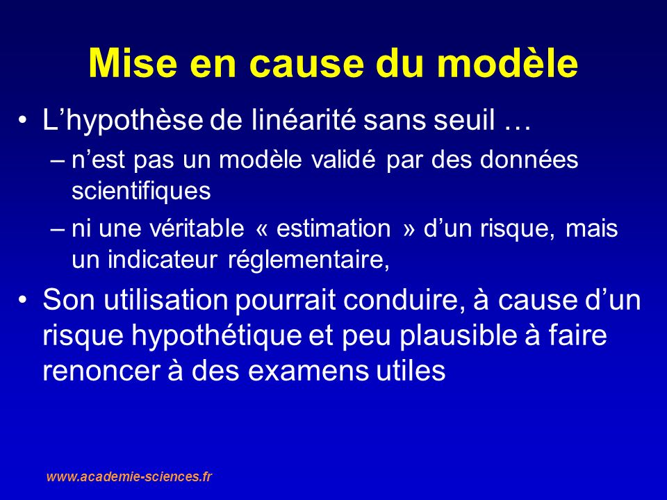 Mise en cause du modèle L'hypothèse de linéarité sans seuil …