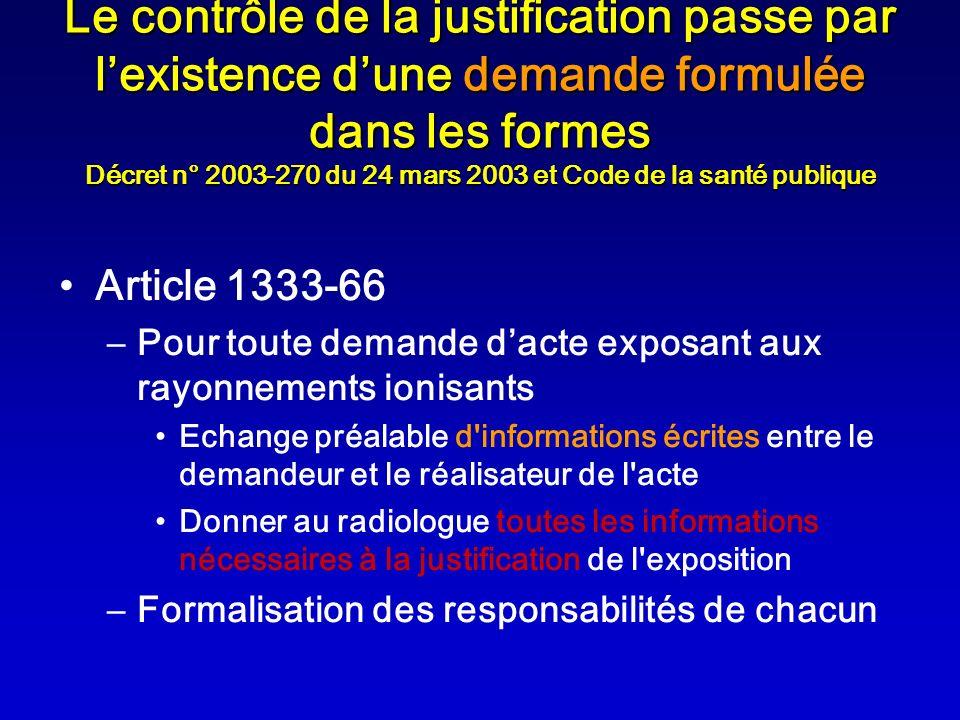 Le contrôle de la justification passe par l'existence d'une demande formulée dans les formes Décret n° 2003-270 du 24 mars 2003 et Code de la santé publique