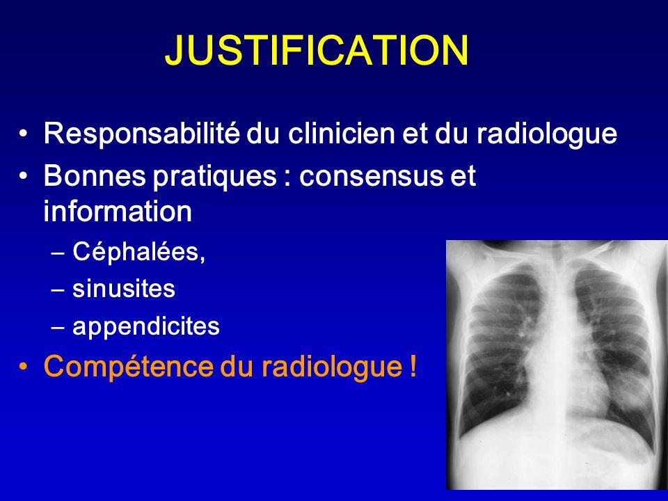 JUSTIFICATION Responsabilité du clinicien et du radiologue