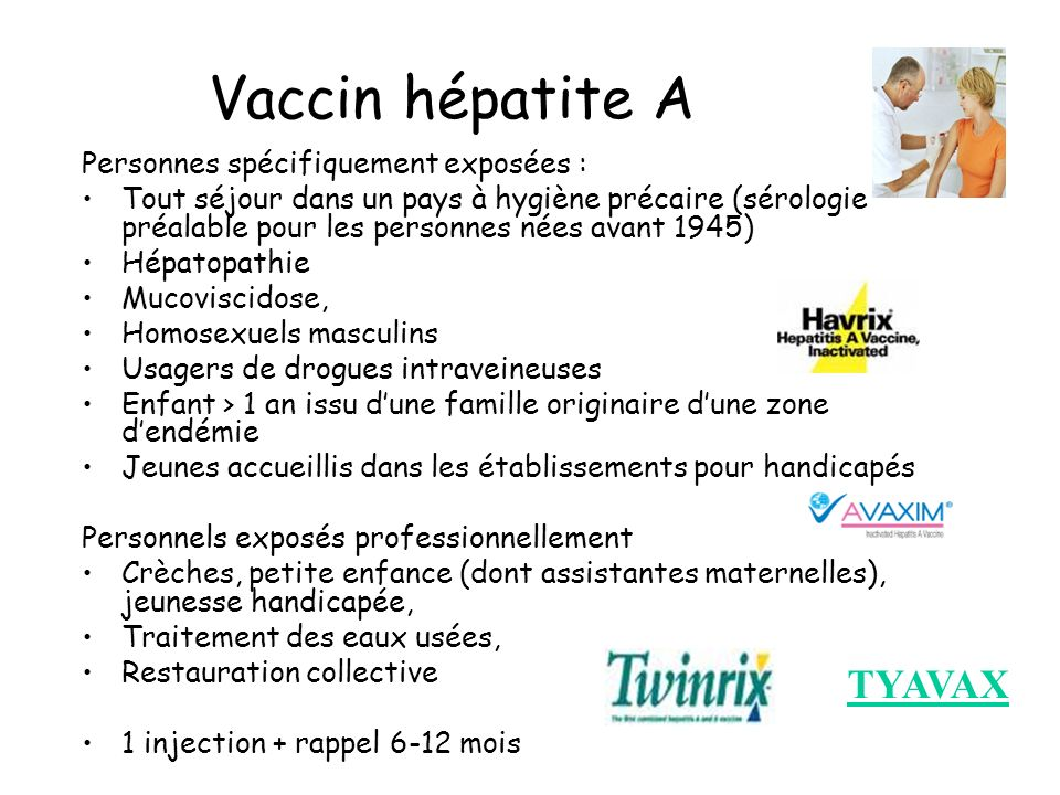 Vaccin hépatite A TYAVAX Personnes spécifiquement exposées :