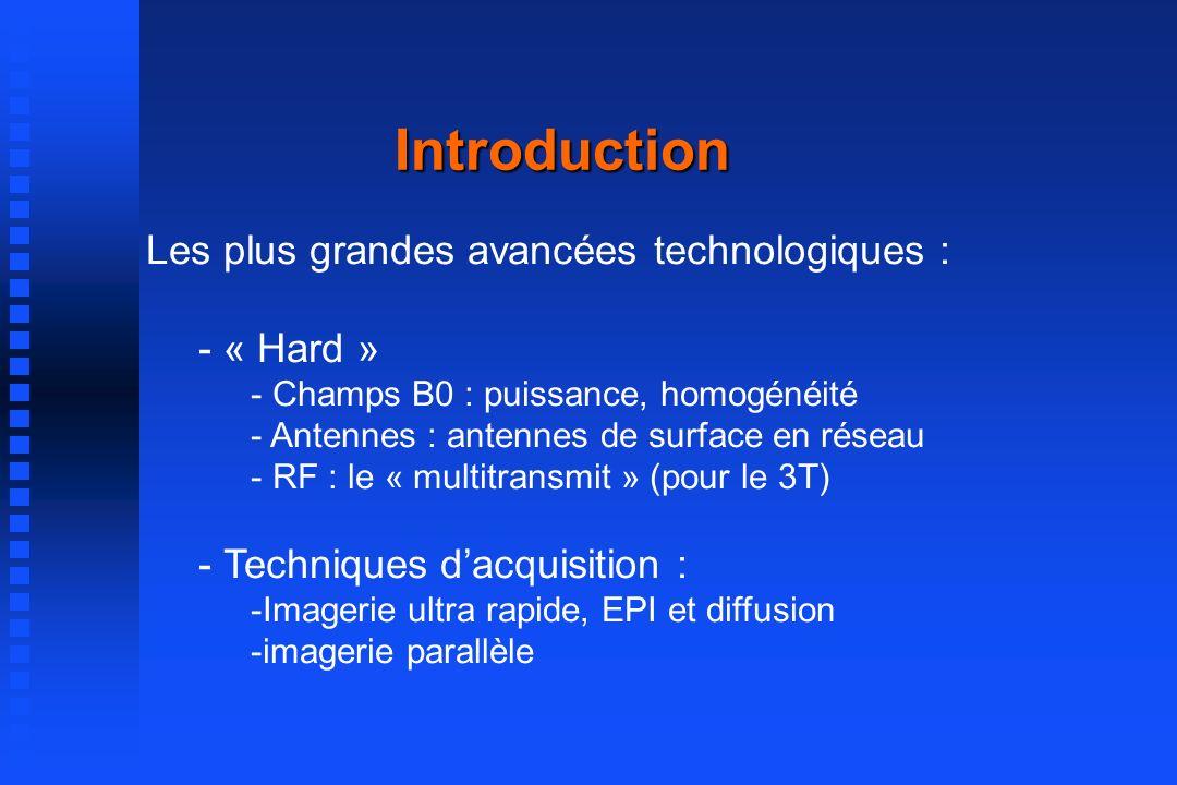 Introduction Les plus grandes avancées technologiques : « Hard »