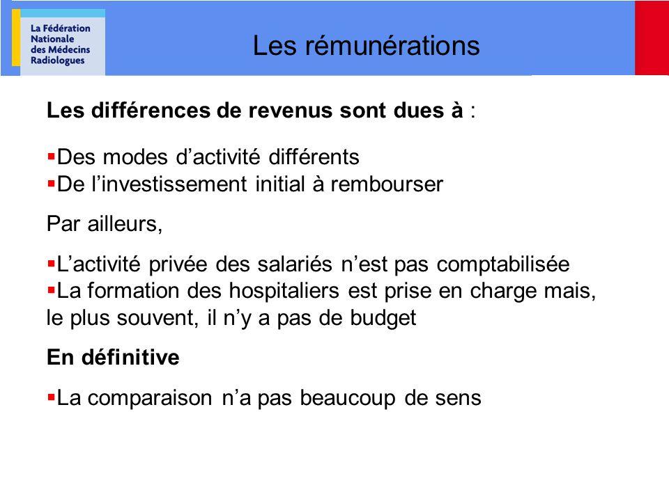 Les rémunérations Les différences de revenus sont dues à :