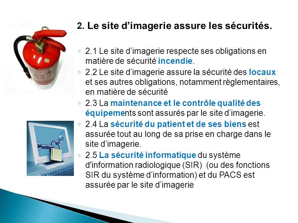 2. Le site d'imagerie assure les sécurités.