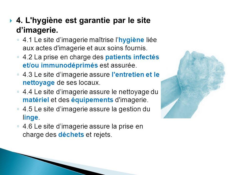 4. L hygiène est garantie par le site d'imagerie.