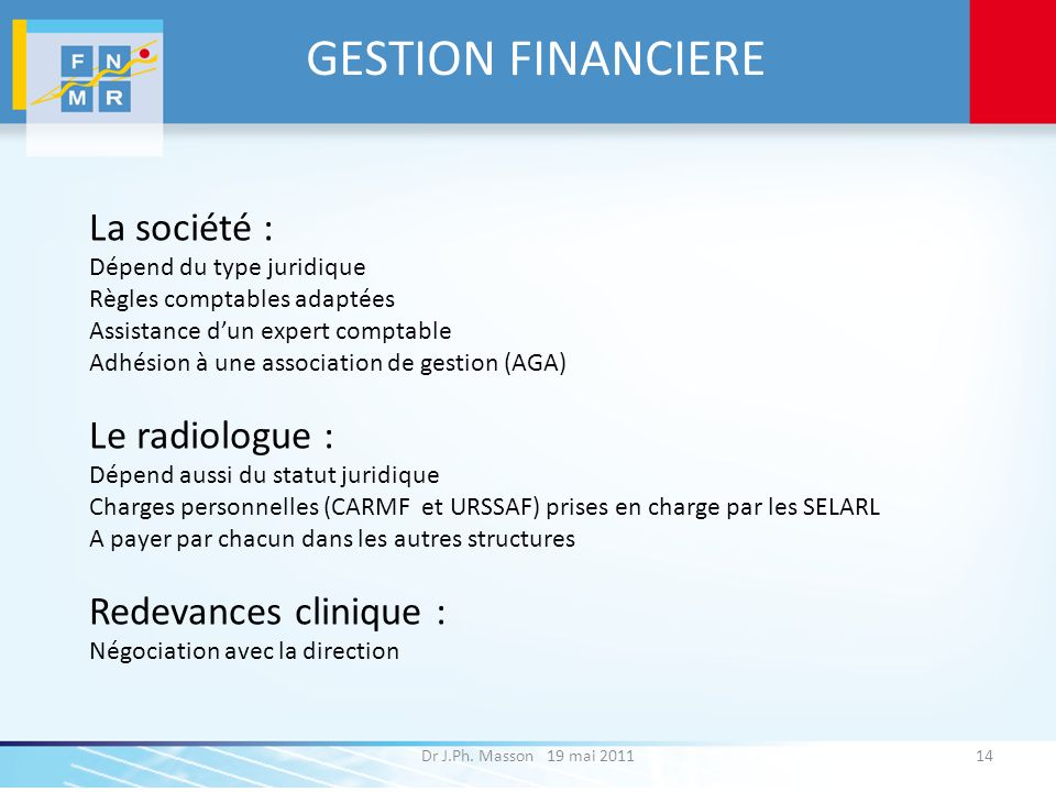 GESTION FINANCIERE La société : Le radiologue : Redevances clinique :