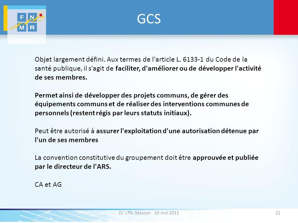 GCS Objet largement défini. Aux termes de l article L. 6133-1 du Code de la.
