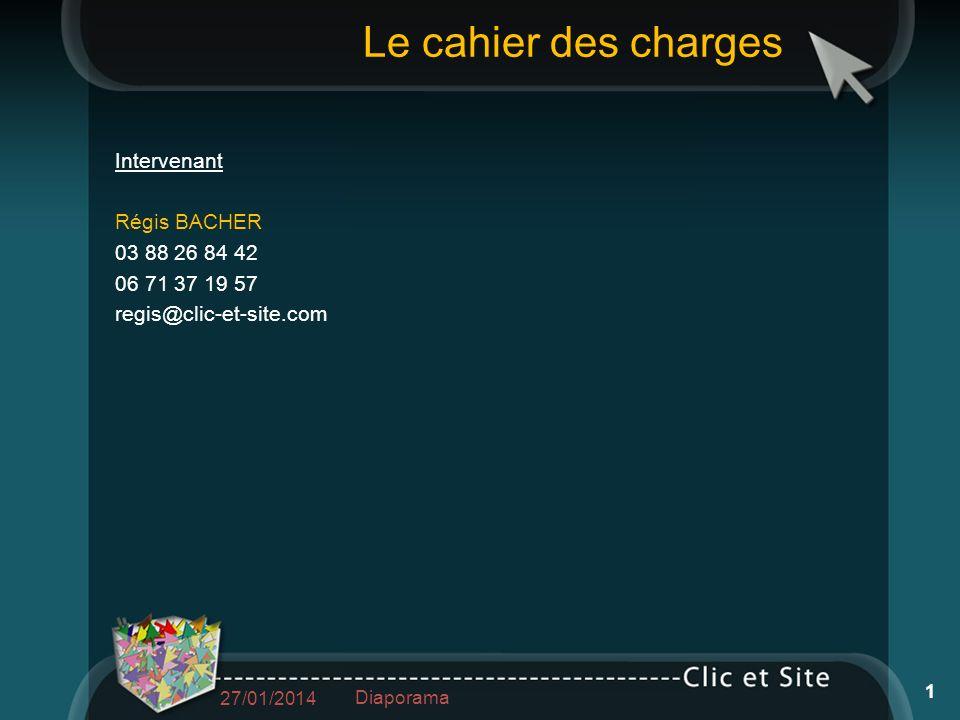 Le cahier des charges Intervenant Régis BACHER 03 88 26 84 42
