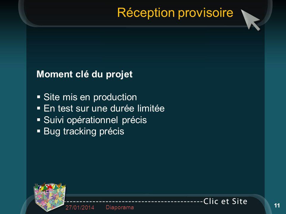 Réception provisoire Moment clé du projet Site mis en production