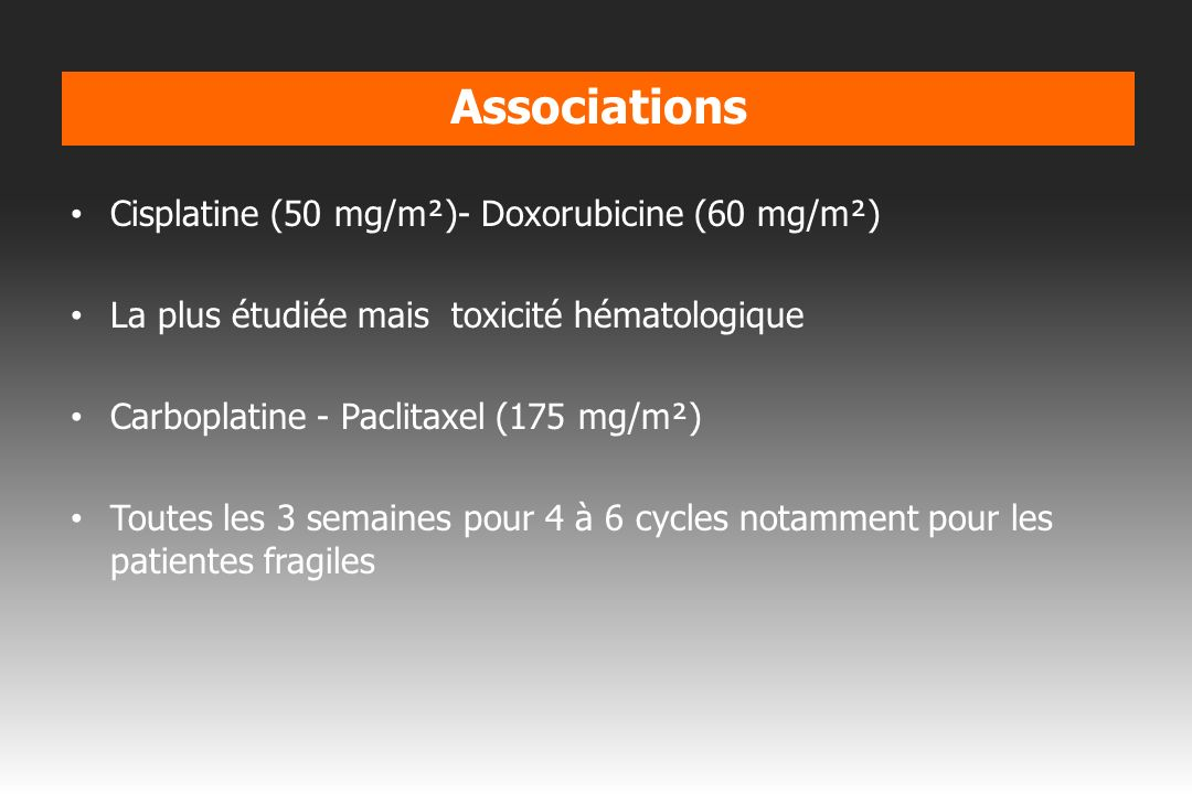 Associations Cisplatine (50 mg/m²)- Doxorubicine (60 mg/m²)
