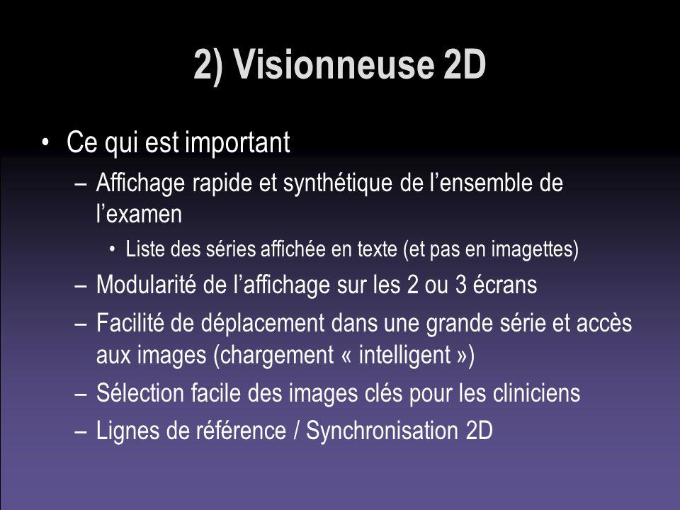 2) Visionneuse 2D Ce qui est important