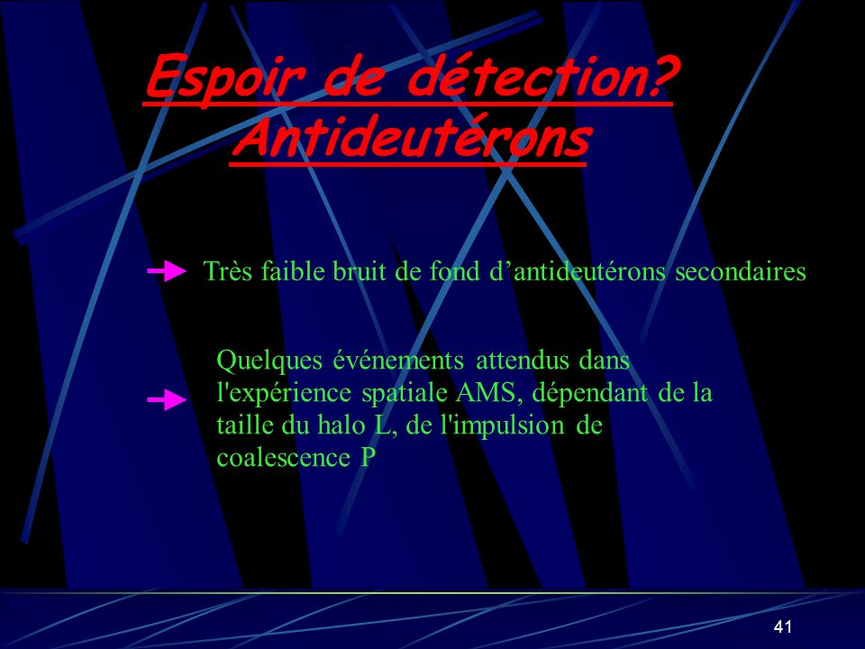 Espoir de détection Antideutérons