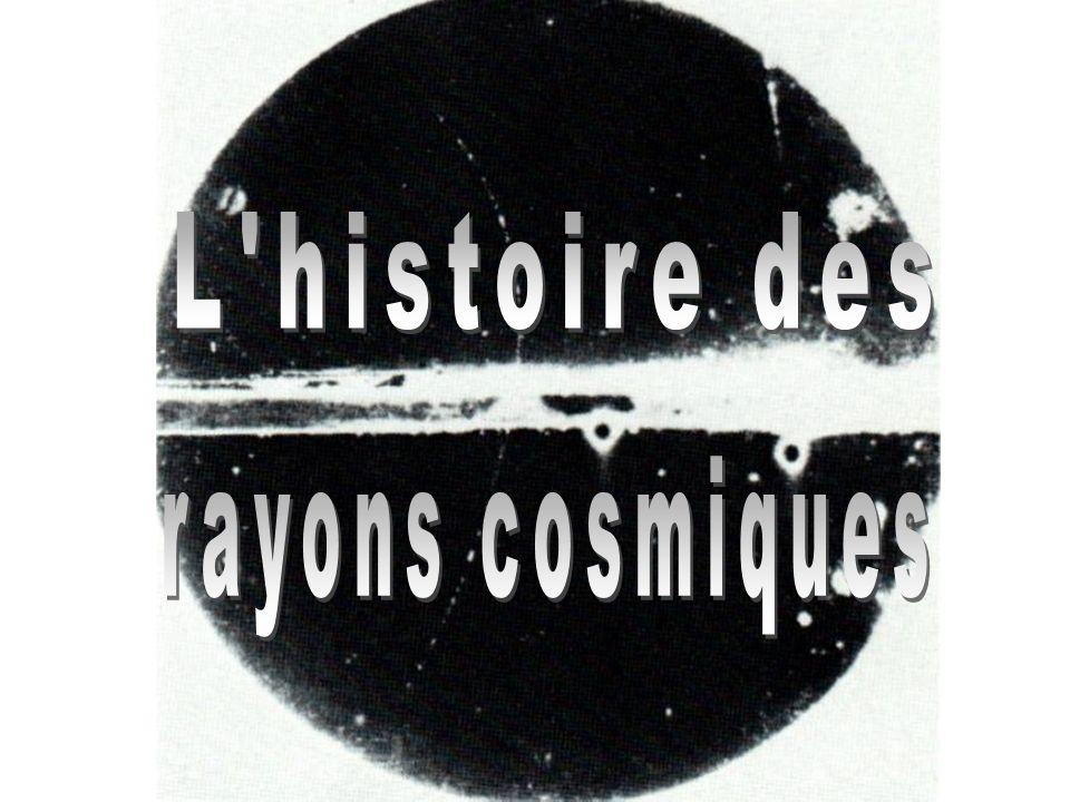 L histoire des rayons cosmiques