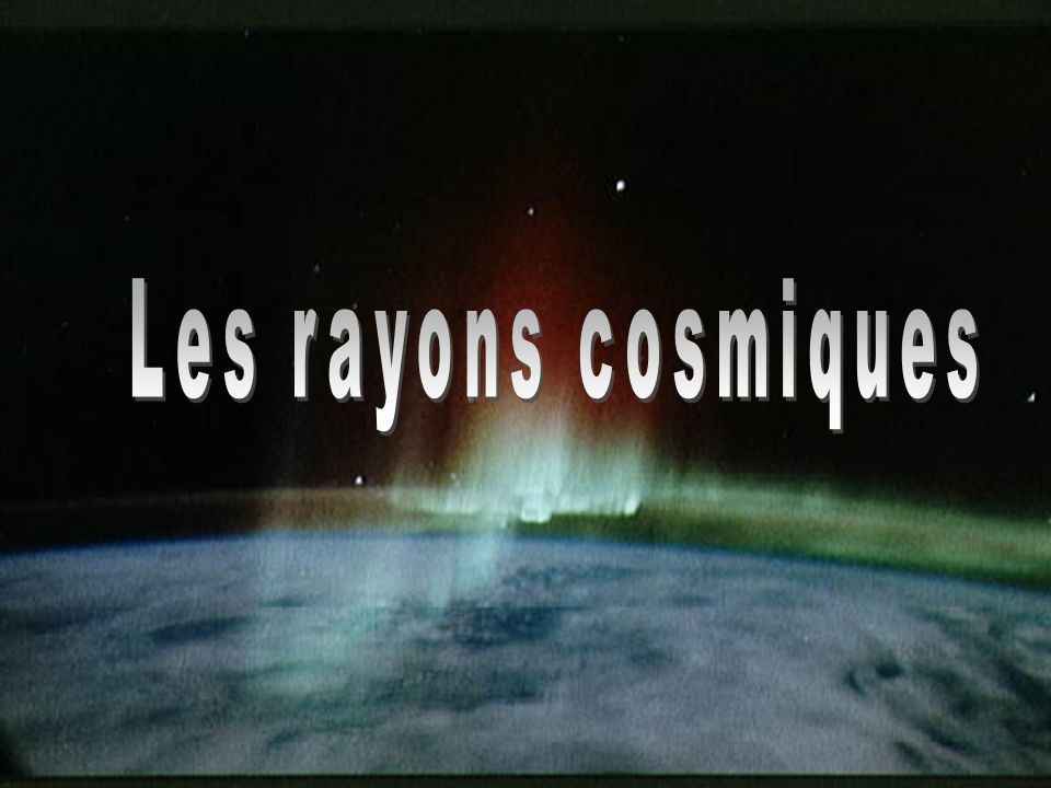 Les rayons cosmiques
