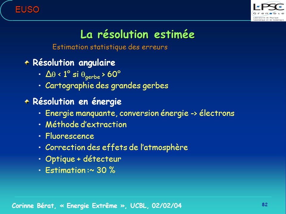 La résolution estimée EUSO Résolution angulaire Résolution en énergie