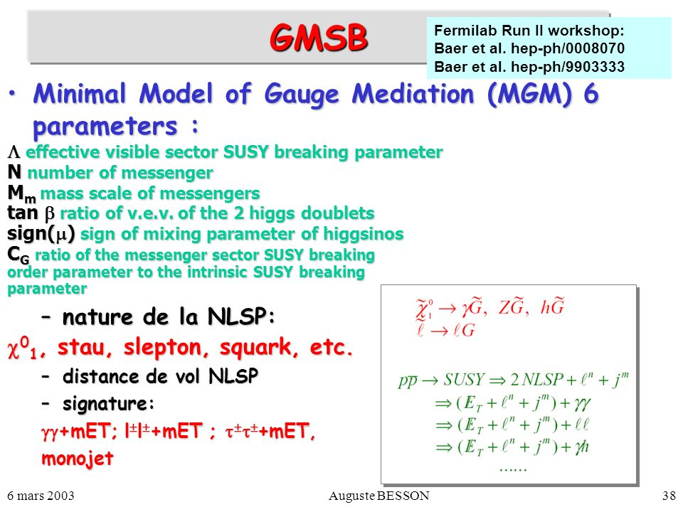 GMSB Minimal Model of Gauge Mediation (MGM) 6 parameters :