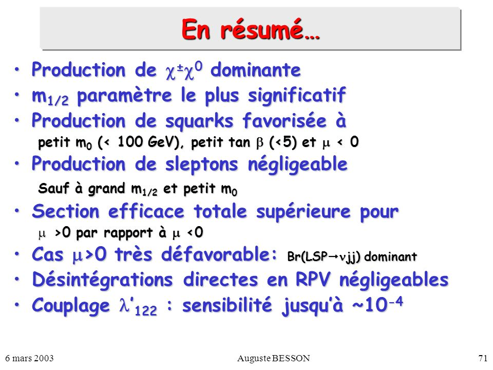 En résumé… Production de ±0 dominante