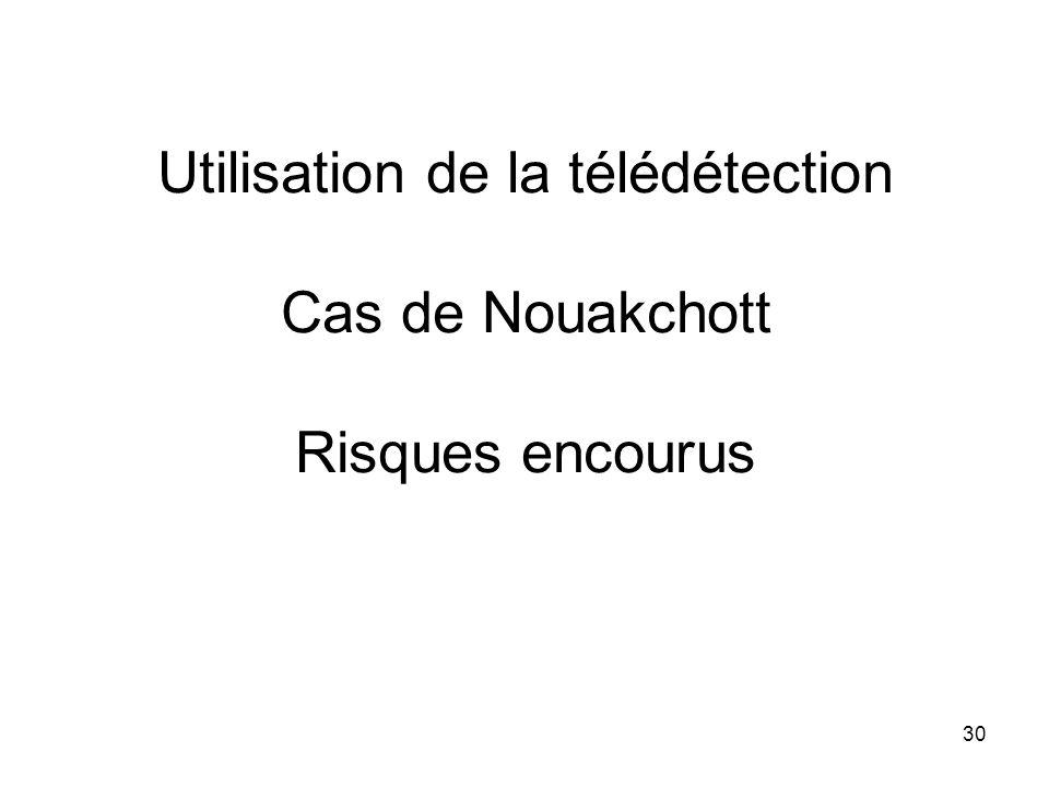 Utilisation de la télédétection Cas de Nouakchott Risques encourus