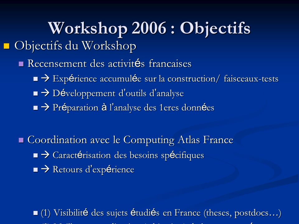 Workshop 2006 : Objectifs Objectifs du Workshop