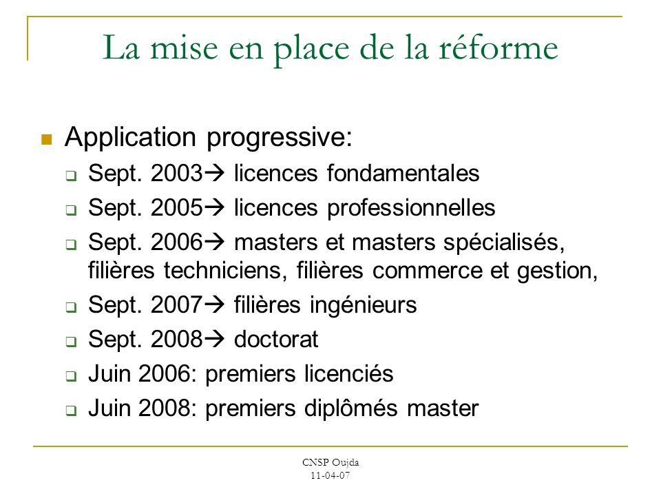 La mise en place de la réforme