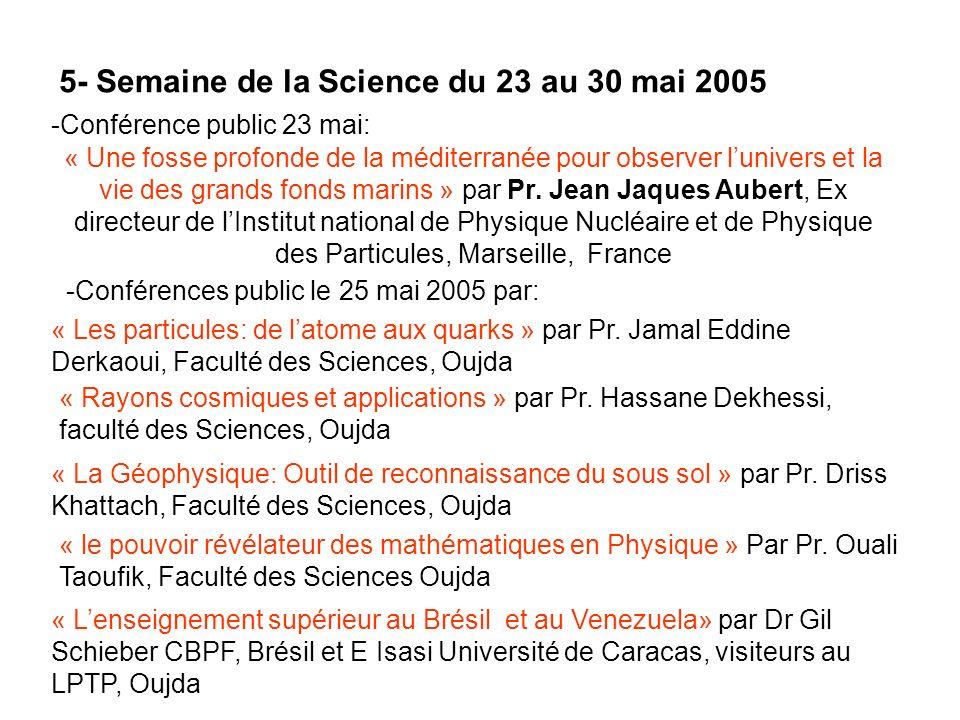 5- Semaine de la Science du 23 au 30 mai 2005