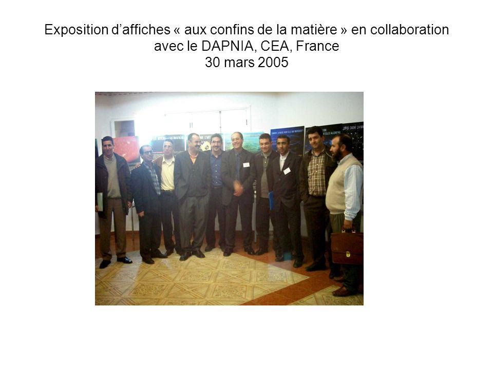 Exposition d'affiches « aux confins de la matière » en collaboration avec le DAPNIA, CEA, France 30 mars 2005