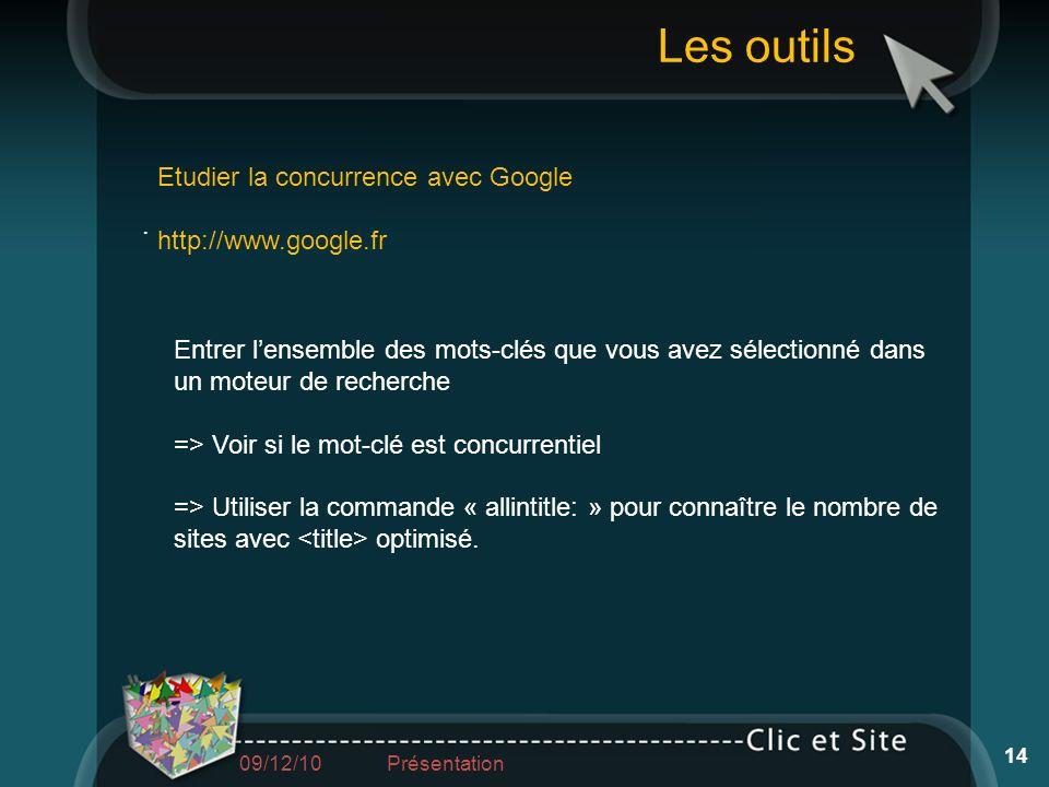 Les outils Etudier la concurrence avec Google http://www.google.fr .