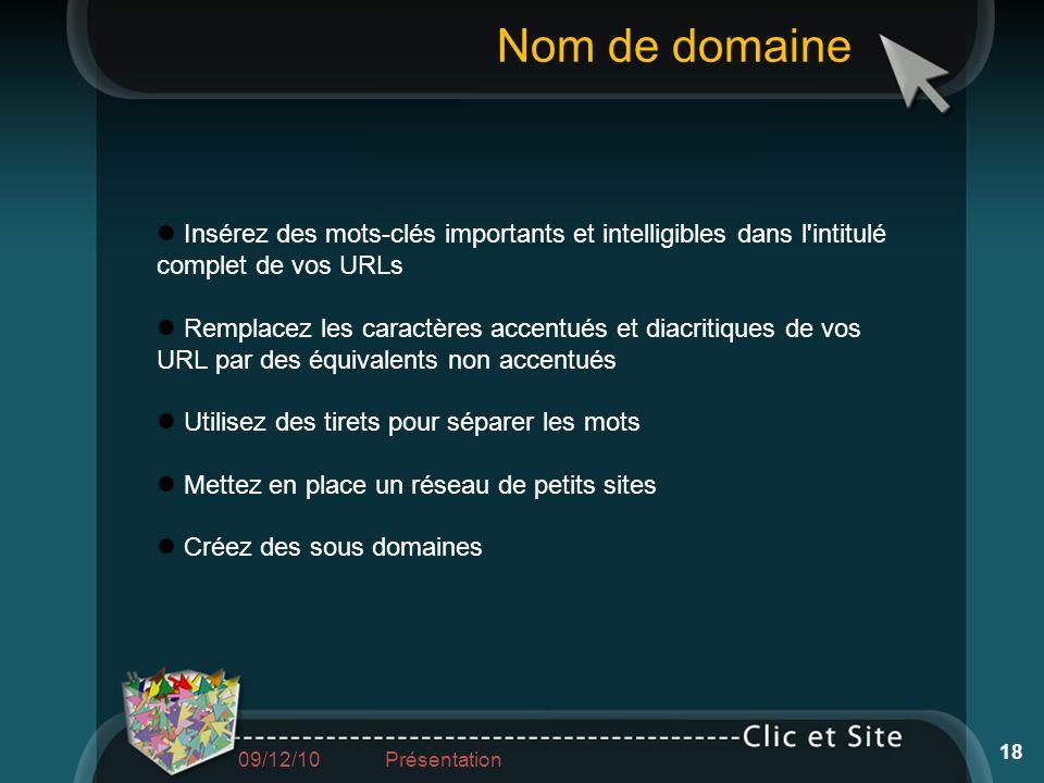 Nom de domaine Insérez des mots-clés importants et intelligibles dans l intitulé complet de vos URLs.