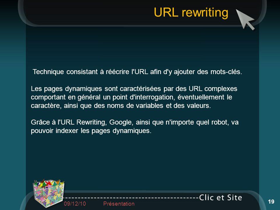 URL rewritingTechnique consistant à réécrire l URL afin d y ajouter des mots-clés.