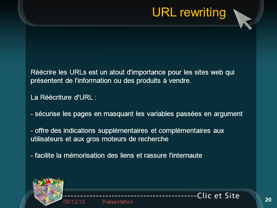 URL rewritingRéécrire les URLs est un atout d importance pour les sites web qui présentent de l information ou des produits à vendre.