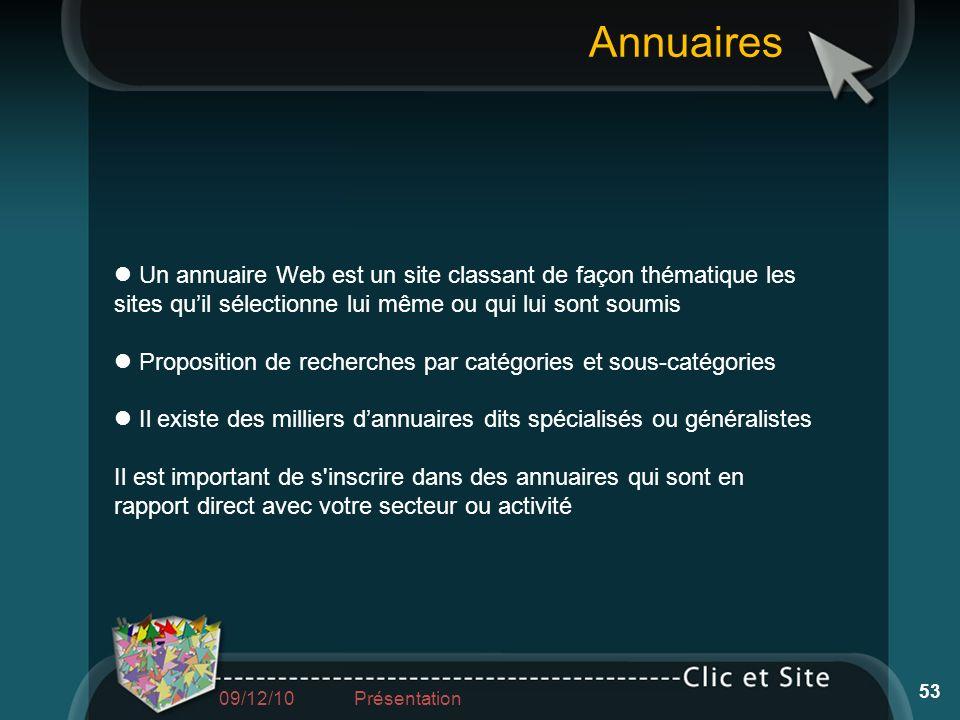 Annuaires Un annuaire Web est un site classant de façon thématique les sites qu'il sélectionne lui même ou qui lui sont soumis.