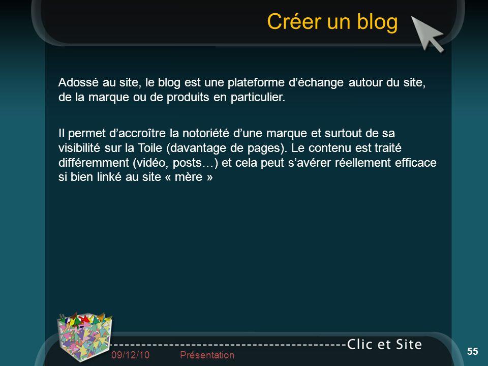 Créer un blogAdossé au site, le blog est une plateforme d'échange autour du site, de la marque ou de produits en particulier.
