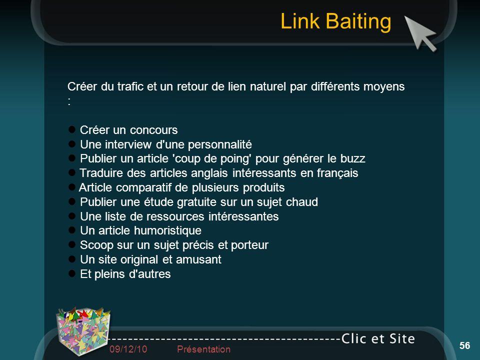 Link Baiting Créer du trafic et un retour de lien naturel par différents moyens : Créer un concours.