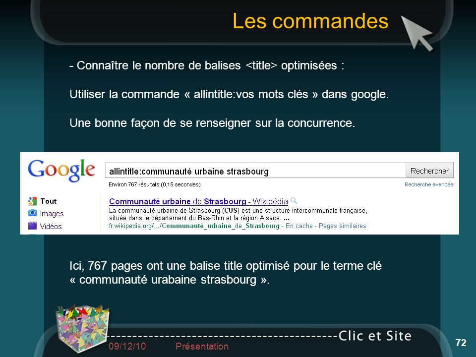 Les commandes - Connaître le nombre de balises <title> optimisées : Utiliser la commande « allintitle:vos mots clés » dans google.