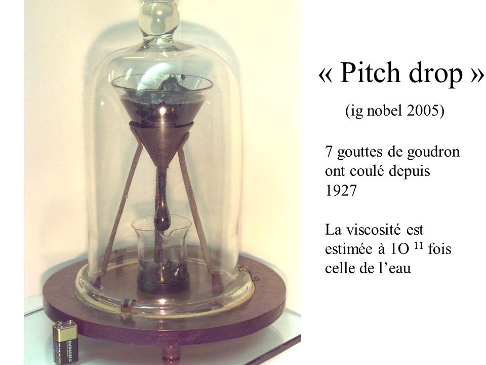 « Pitch drop » (ig nobel 2005)
