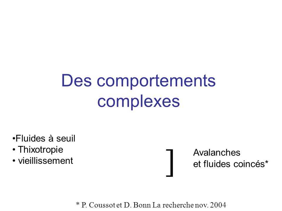 Des comportements complexes