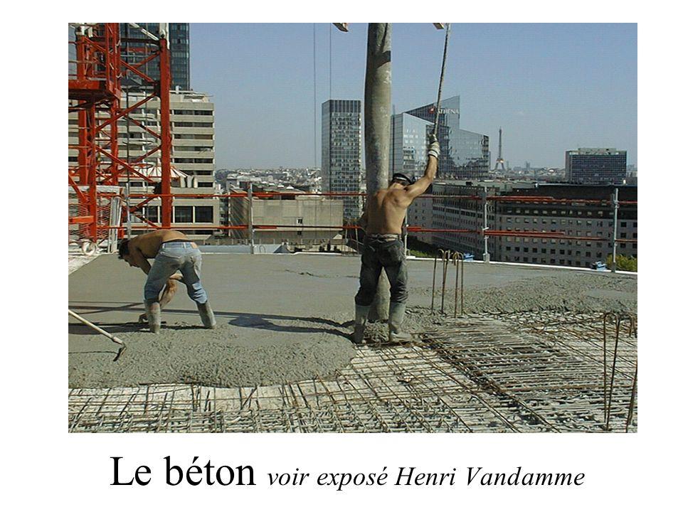 Le béton voir exposé Henri Vandamme