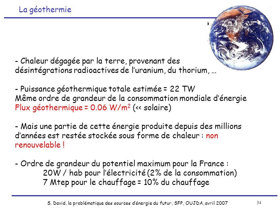 La géothermie - Chaleur dégagée par la terre, provenant des. désintégrations radioactives de l'uranium, du thorium, …