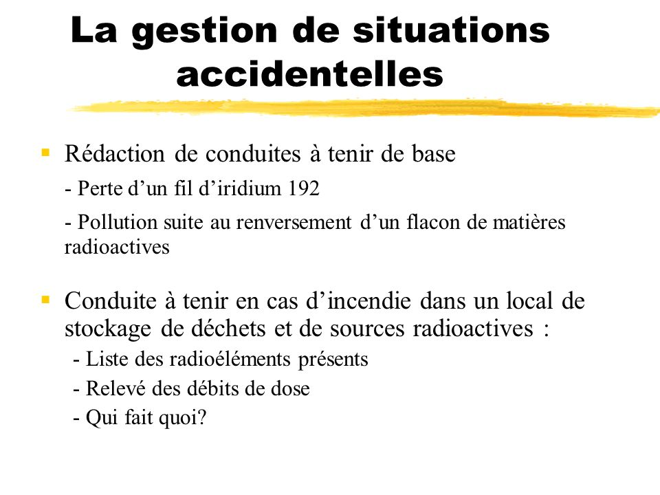 La gestion de situations accidentelles